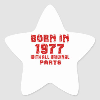 Born In 1977 With All Original Parts Star Sticker