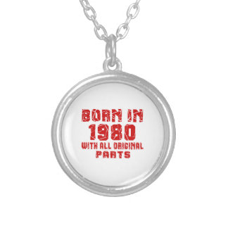 Born In 1980 With All Original Parts Silver Plated Necklace