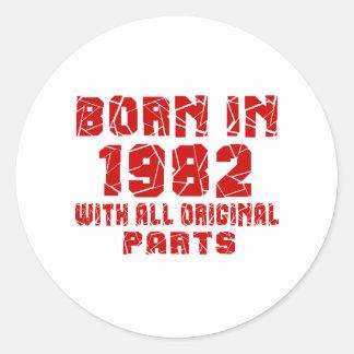 Born In 1982 With All Original Parts Round Sticker
