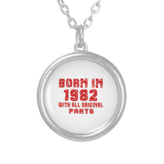 Born In 1982 With All Original Parts Silver Plated Necklace