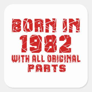 Born In 1982 With All Original Parts Square Sticker