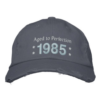 Born in 1985 AGED TO PERFECTION 30th Birthday V2H Embroidered Hat