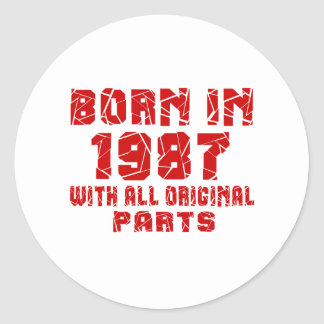 Born In 1987 With All Original Parts Round Sticker