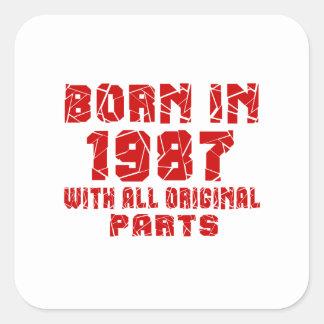 Born In 1987 With All Original Parts Square Sticker