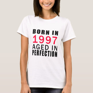 Born In 1997 Aged In Perfection T-Shirt