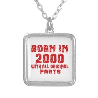 Born In 2000 With All Original Parts Silver Plated Necklace