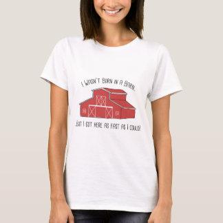 Born in a Barn T-Shirt