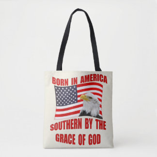 Born In America Southern By Grace of God Totes