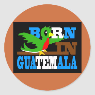 Born in Guatemala 2 Classic Round Sticker