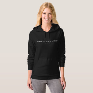 Born in Manhattan Womens Hoodie