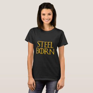 Born in Pittsburgh, The Steel City T-Shirt