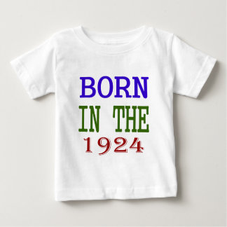 Born In The 1924 Baby T-Shirt