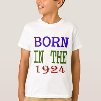 Born In The 1924 T-Shirt