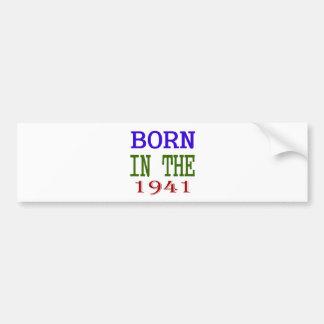 Born In The 1941 Bumper Sticker