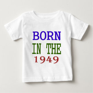 Born In The 1949 Baby T-Shirt