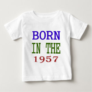 Born In The 1957 Baby T-Shirt