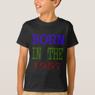 Born In The 1957 T-Shirt
