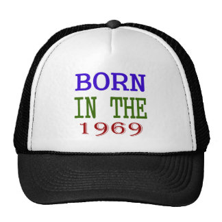 Born In The 1969 Trucker Hat