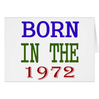 Born In The 1972 Card