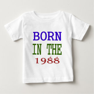 Born In The 1988 Baby T-Shirt
