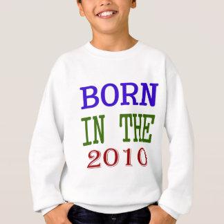 Born In The 2010 Sweatshirt