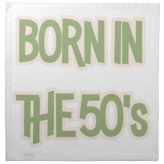 Born In The 50's Napkin