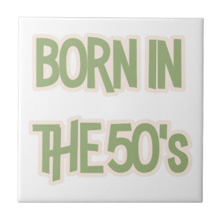 Born In The 50's Tile
