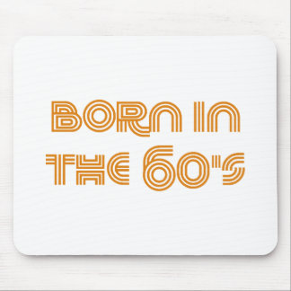 Born In The 60's Mouse Pad