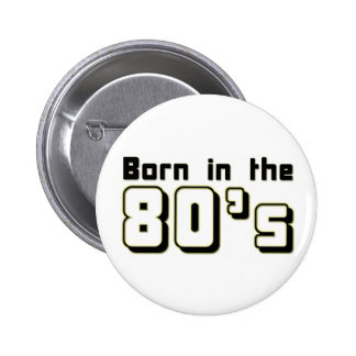 Born in the 80s 2 inch round button