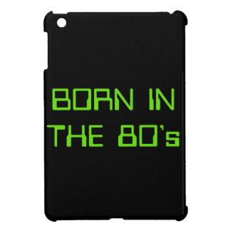 Born In The 80's iPad Mini Cases