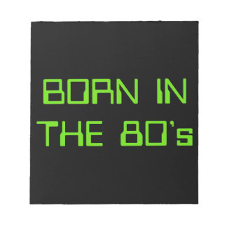 Born In The 80's Notepad