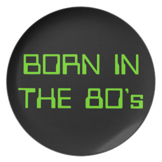 Born In The 80's Plate