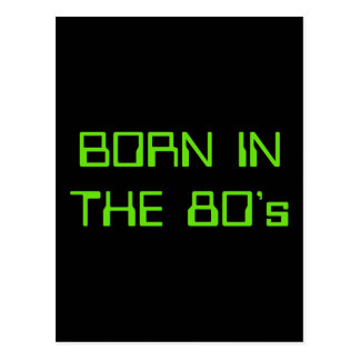 Born In The 80's Postcard