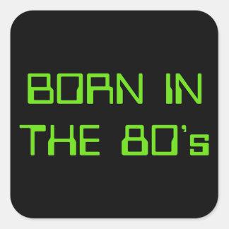 Born In The 80's Square Sticker