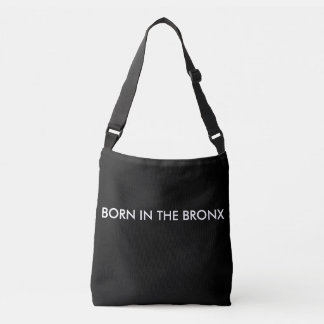 Born in the Bronx Cross-Body Bag