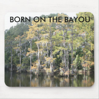 Born On The Bayou Mouse Pad