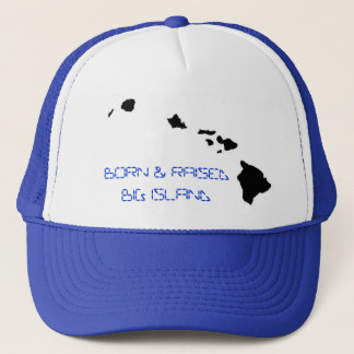 BORN & RAISED BIG ISLAND TRUCKER HAT