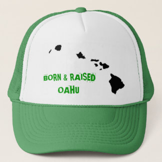 BORN & RAISED OAHU TRUCKER HAT