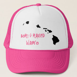 BORN & RAISED WAIPI'O TRUCKER HAT