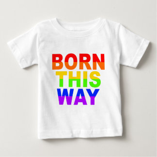 born-this-way_gay.png baby T-Shirt