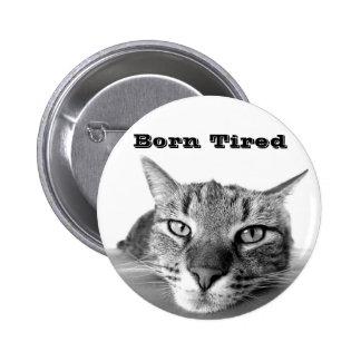 Born Tired 2 Inch Round Button