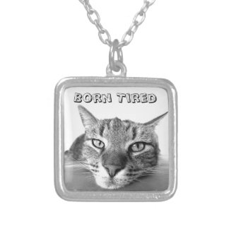 Born Tired Silver Plated Necklace