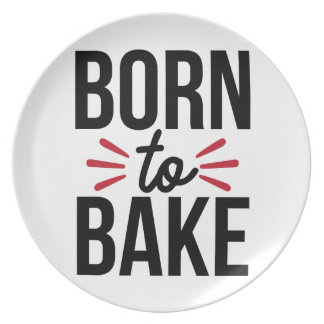 Born to bake Plate