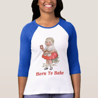 Born To Bake T-Shirt