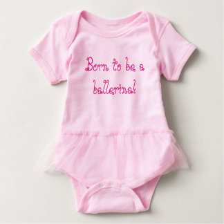 Born to be a ballerina - newborn tutu! baby bodysuit