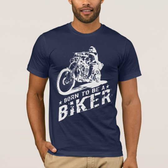 Born To Be A Biker T-Shirt