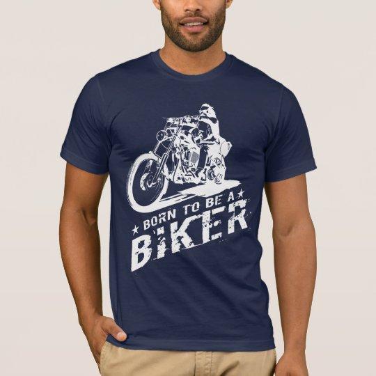 Born To Be A Biker T-Shirt