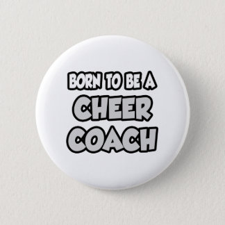 Born To Be A Cheer Coach 2 Inch Round Button