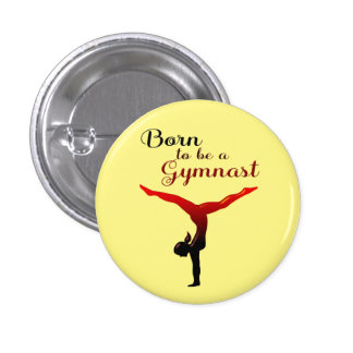 Born to be a Gymnast 1 Inch Round Button
