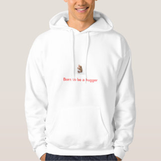 """Born to be a hugger"" Hoodie"